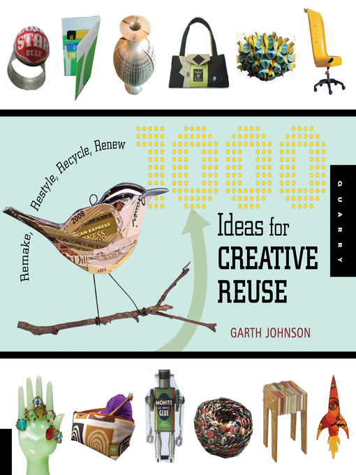 Title details for 1000 Ideas for Creative Reuse by Garth Johnson - Available