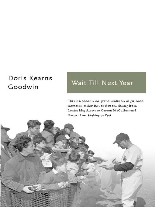 Title details for Wait Till Next Year by Doris Kearns Goodwin - Available