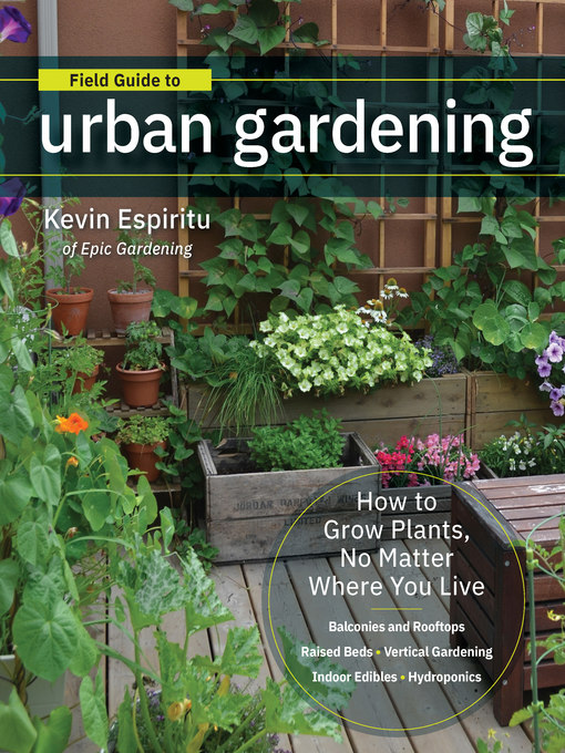 Title details for Field Guide to Urban Gardening by Kevin Espiritu - Wait list