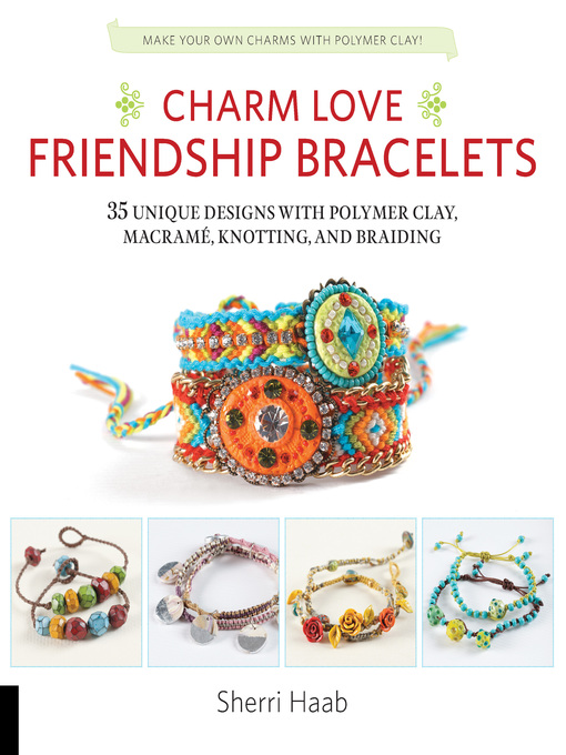 Title details for Charm Love Friendship Bracelets by Sherri Haab - Available