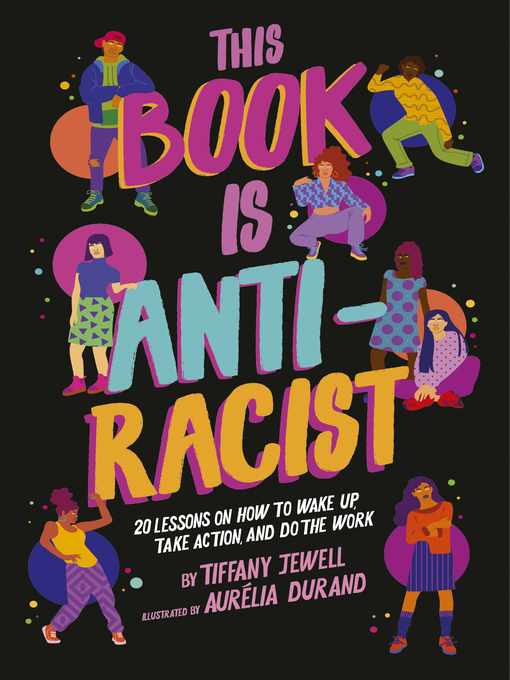 Title details for This Book Is Anti-Racist by Tiffany Jewell - Available