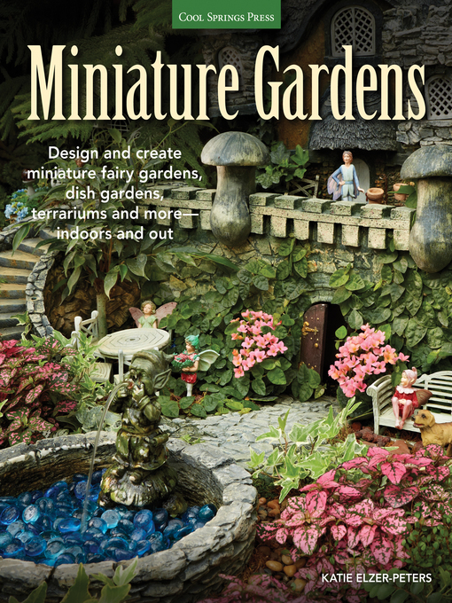 Title details for Miniature Gardens by Katie Elzer-Peters - Available