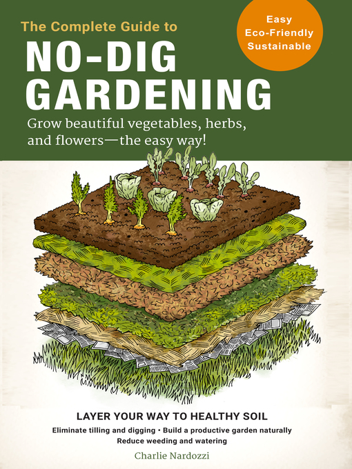 Title details for The Complete Guide to No-Dig Gardening by Charlie Nardozzi - Wait list