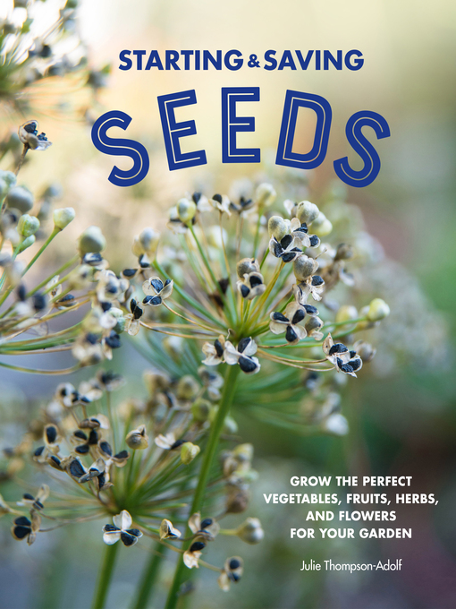 Title details for Starting & Saving Seeds by Julie Thompson-Adolf - Wait list