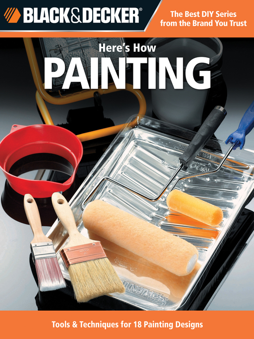 Title details for Black & Decker Here's How...Painting by Editors of CPi - Available