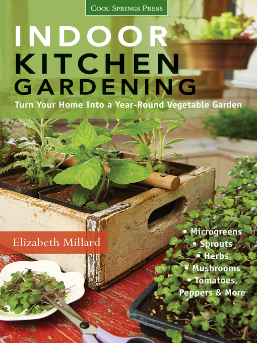 Title details for Indoor Kitchen Gardening by Elizabeth Millard - Available