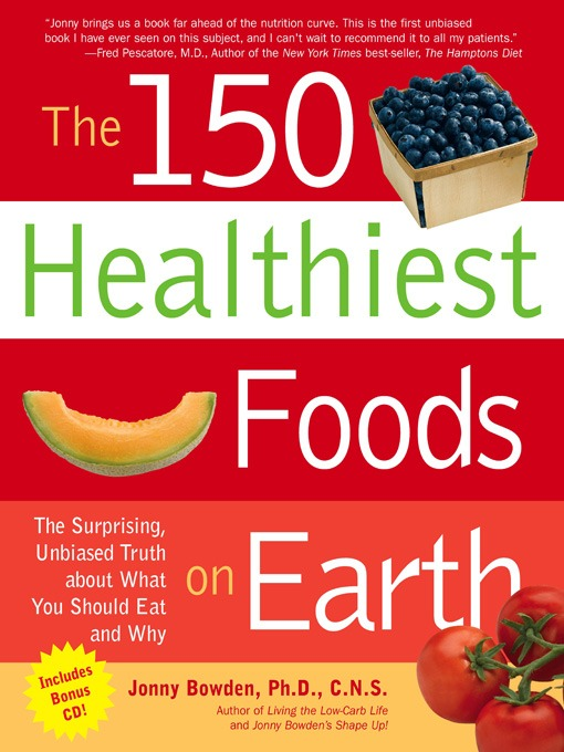 Title details for The 150 Healthiest Foods on Earth by Jonny Bowden - Wait list