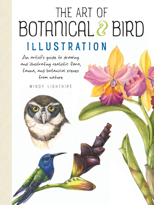 Title details for The Art of Botanical & Bird Illustration by Mindy Lighthipe - Available