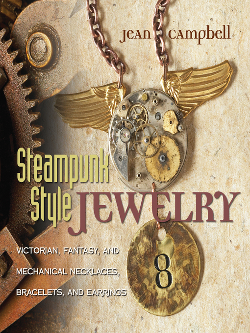 Title details for Steampunk Style Jewelry by Jean Campbell - Available
