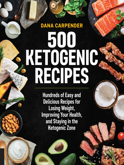 Title details for 500 Ketogenic Recipes by Dana Carpender - Available