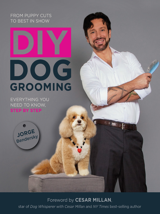 Title details for DIY Dog Grooming, From Puppy Cuts to Best in Show by Jorge Bendersky - Wait list