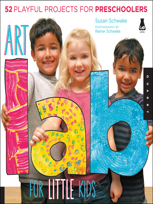 Title details for Art Lab for Little Kids by Susan Schwake - Available