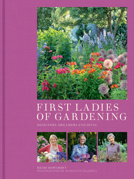 Title details for First Ladies of Gardening by Heidi Howcroft - Available