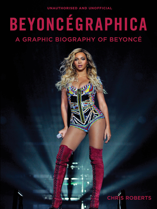 Title details for Beyoncegraphica by Chris Roberts - Available