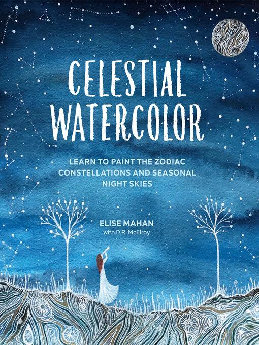 Title details for Celestial Watercolor by Elise Mahan - Wait list