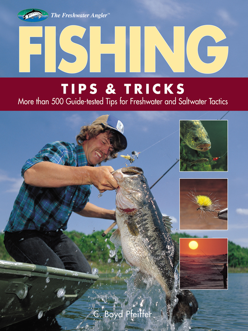 Title details for Fishing Tips & Tricks by C. Boyd Pfeiffer - Available