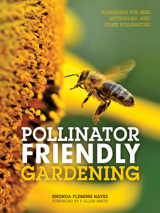 Title details for Pollinator Friendly Gardening by Rhonda Fleming Hayes - Available