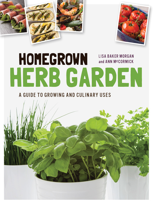 Title details for Homegrown Herb Garden by Lisa Baker Morgan - Wait list