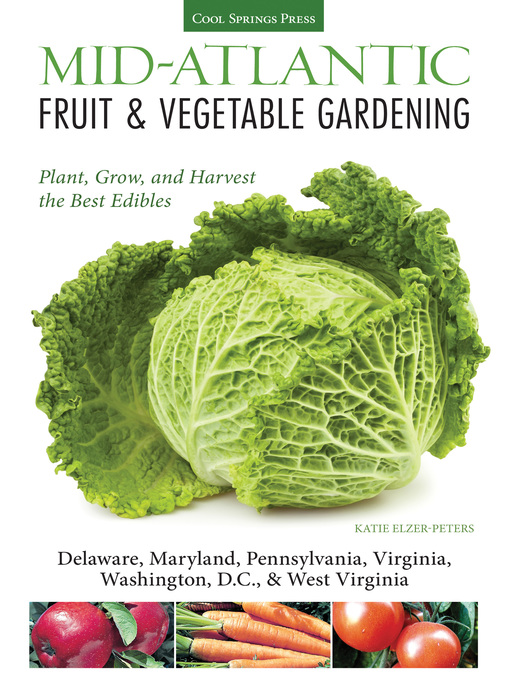 Title details for Mid-Atlantic Fruit & Vegetable Gardening by Katie Elzer-Peters - Wait list