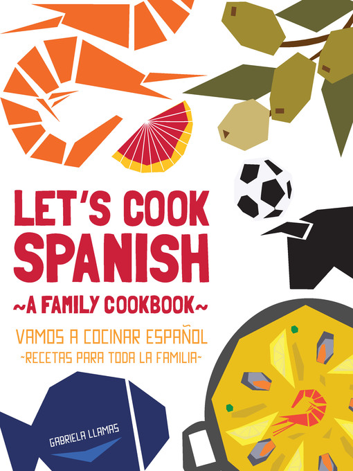 Let's cook Spanish : a family cookbook =