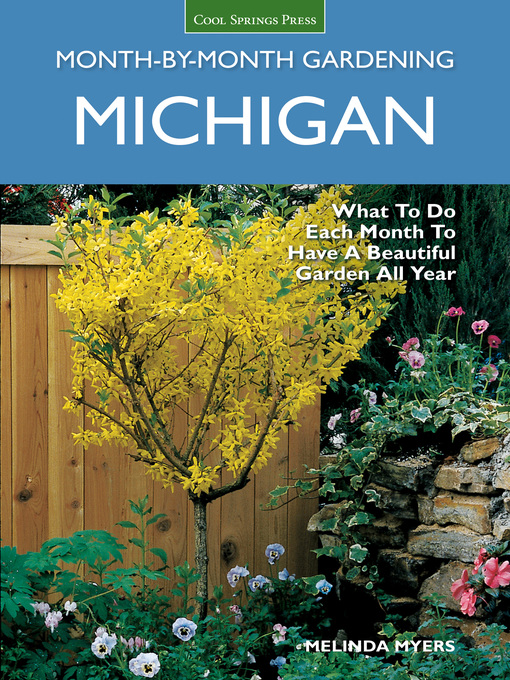 Title details for Michigan Month-by-Month Gardening by Melinda Myers - Wait list
