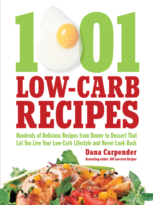 Title details for 1001 Low-Carb Recipes by Dana Carpender - Available
