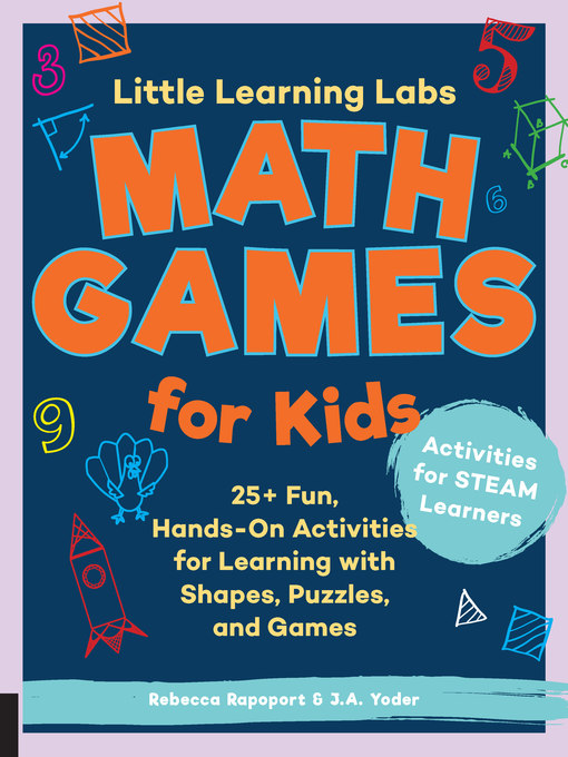 Math Games for Kids, Abridged Edition: 25+ Fun, Hands-on Activities for Learning With Shapes, Puzzles, and Games