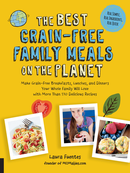 Title details for The Best Grain-Free Family Meals on the Planet by Laura Fuentes - Available
