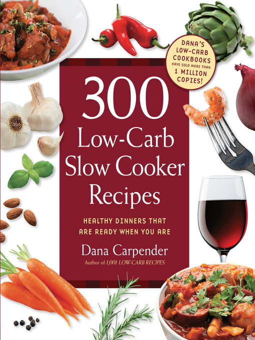 Title details for 300 Low-Carb Slow Cooker Recipes by Dana Carpender - Wait list