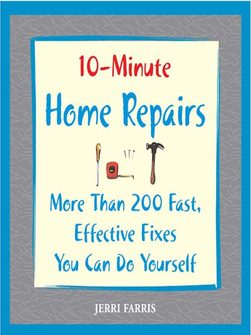 Title details for 10-Minute Home Repairs by Jerri Farris - Available
