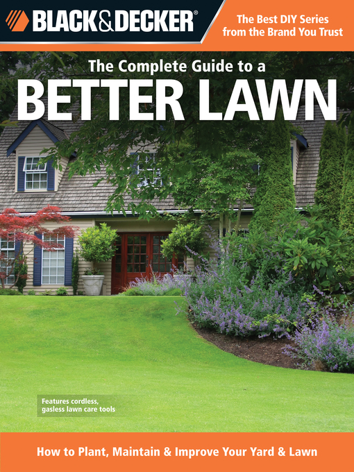 Title details for The Complete Guide to a Better Lawn by Editors of CPi - Available
