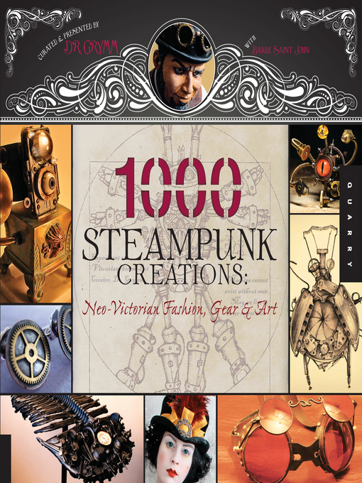 Title details for 1,000 Steampunk Creations by Grymm - Available