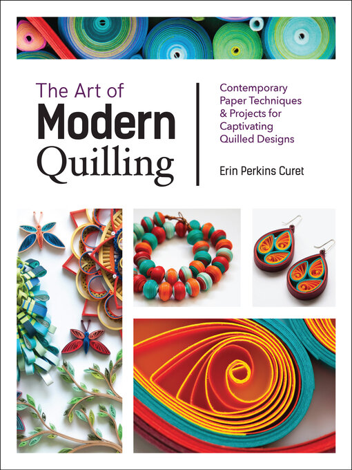 Title details for The Art of Modern Quilling by Erin Perkins Curet - Wait list