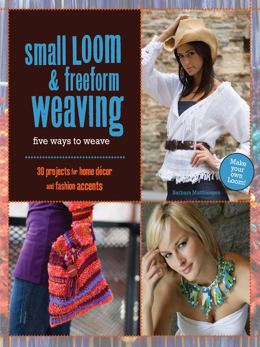 Title details for Small Loom & Freeform Weaving by Barbara Matthiessen - Available