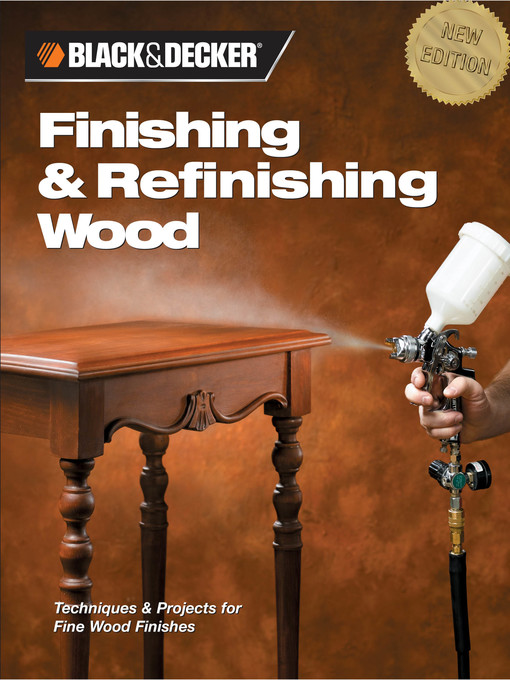 Title details for Finishing & Refinishing Wood by Editors of Creative Publishing - Available