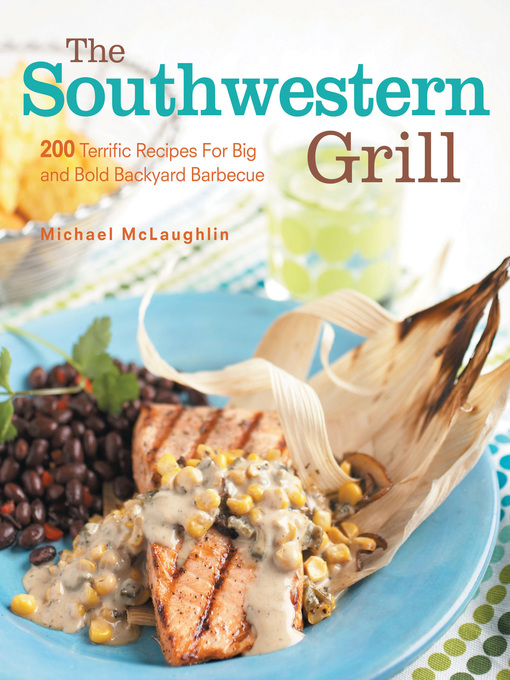Title details for The Southwestern Grill by Michael McLaughlin - Available