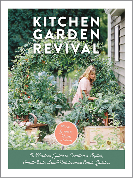 Title details for Kitchen Garden Revival by Nicole Johnsey Burke - Wait list