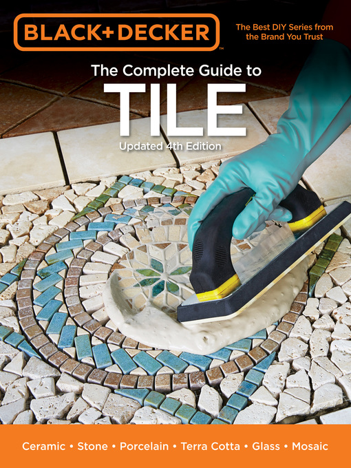 Title details for Black & Decker the Complete Guide to Tile by Editors of Cool Springs Press - Available