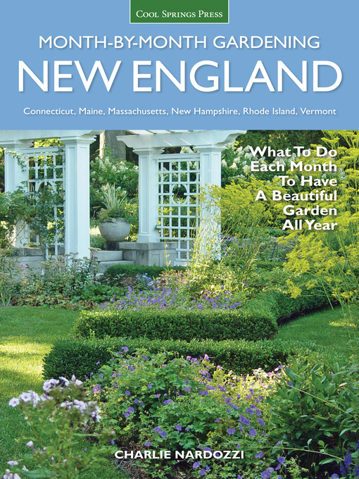 Title details for New England Month-by-Month Gardening by Charlie Nardozzi - Wait list