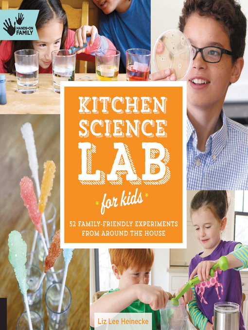Title details for Kitchen Science Lab for Kids by Liz Lee Heinecke - Available