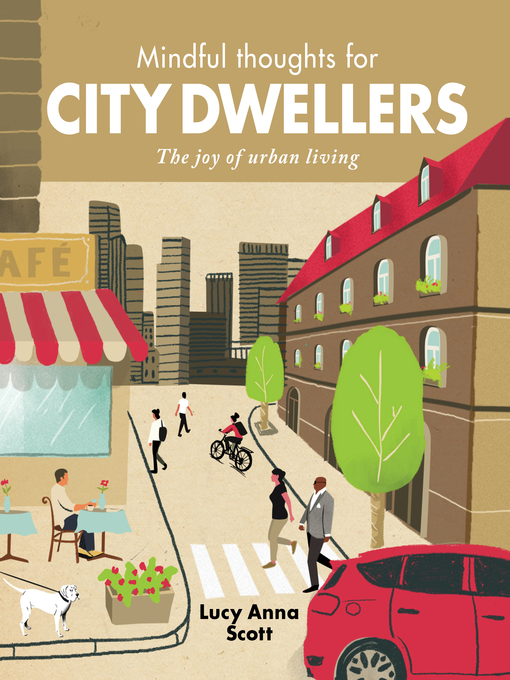Title details for Mindful Thoughts for City Dwellers by Lucy Anna Scott - Wait list