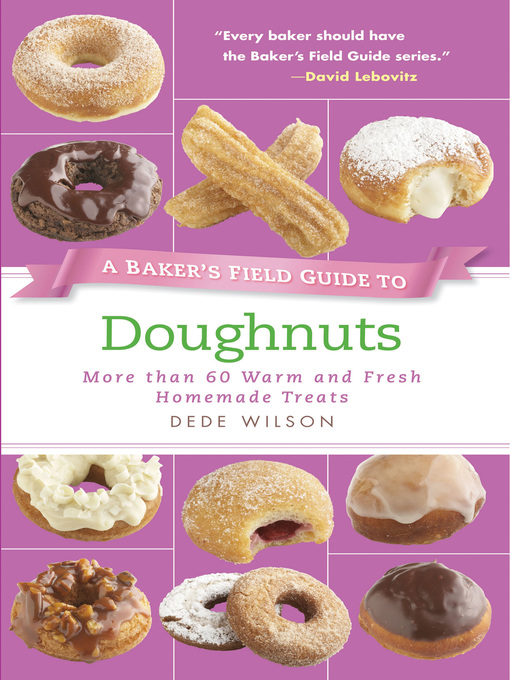 Title details for A Baker's Field Guide to Doughnuts by Dede Wilson - Available