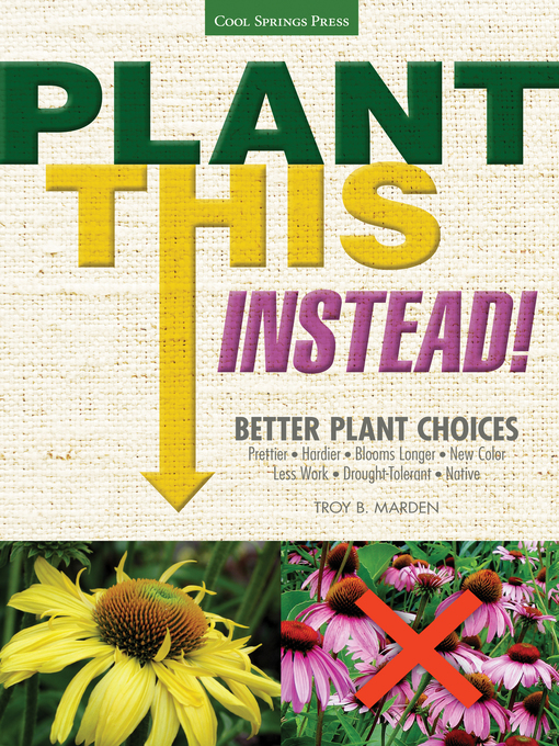 Title details for Plant This Instead! by Troy B. Marden - Available