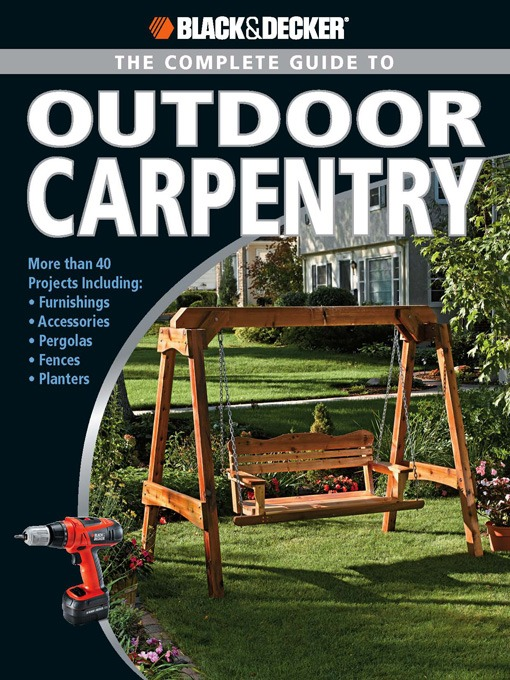 Title details for The Complete Guide to Outdoor Carpentry by Editors of Creative Publishing - Wait list