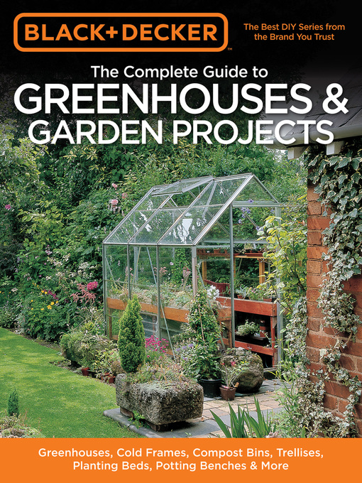 Title details for Black & Decker The Complete Guide to Greenhouses & Garden Projects by Philip Schmidt - Wait list