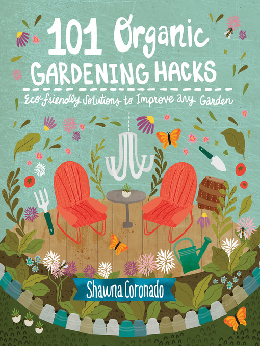 Title details for 101 Organic Gardening Hacks by Shawna Coronado - Available