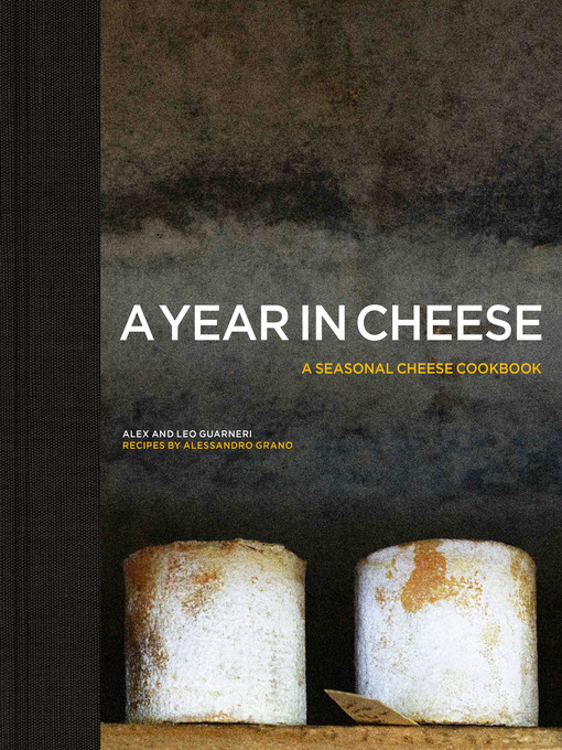 Title details for A Year in Cheese by Alex Guarneri - Available