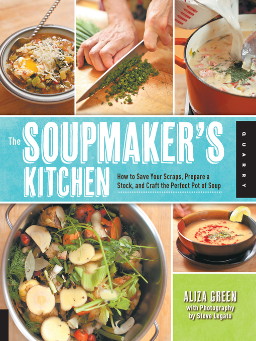 Title details for The Soupmaker's Kitchen by Aliza Green - Available