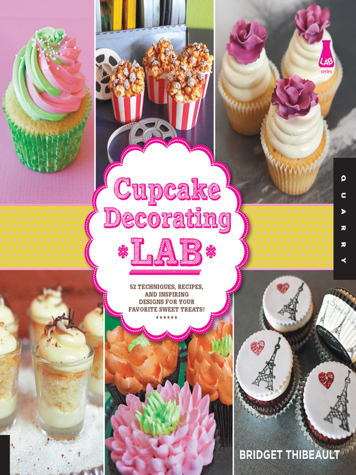 Title details for Cupcake Decorating Lab by Bridget Thibeault - Available