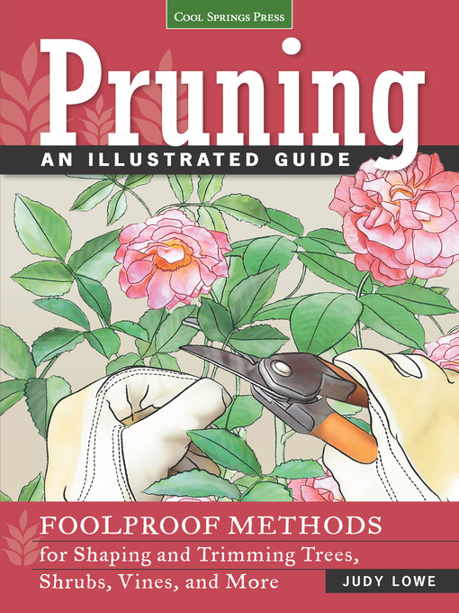 Title details for Pruning, an Illustrated Guide by Judy Lowe - Wait list